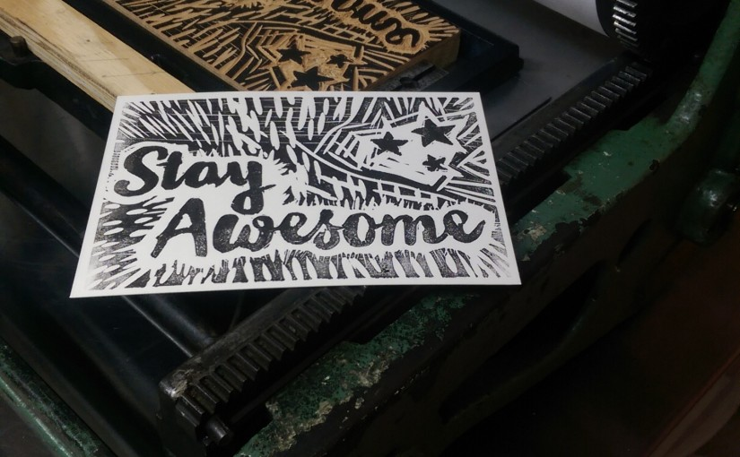 letterpress print stay awesome